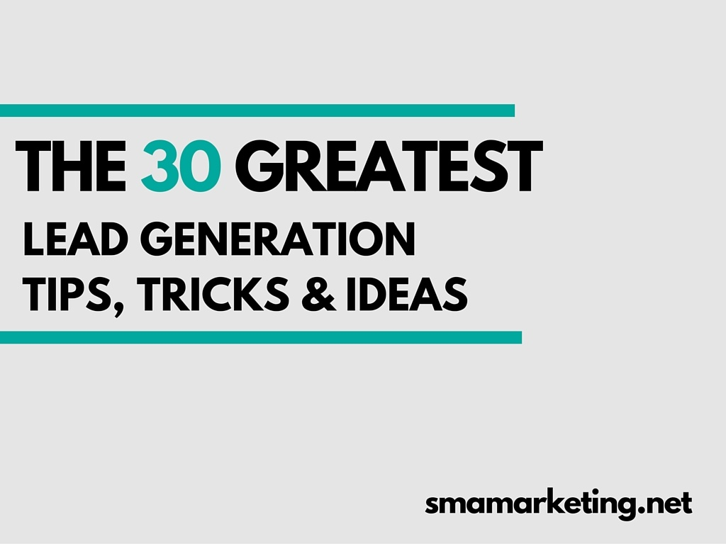30 Lead Generation Tips and Tricks