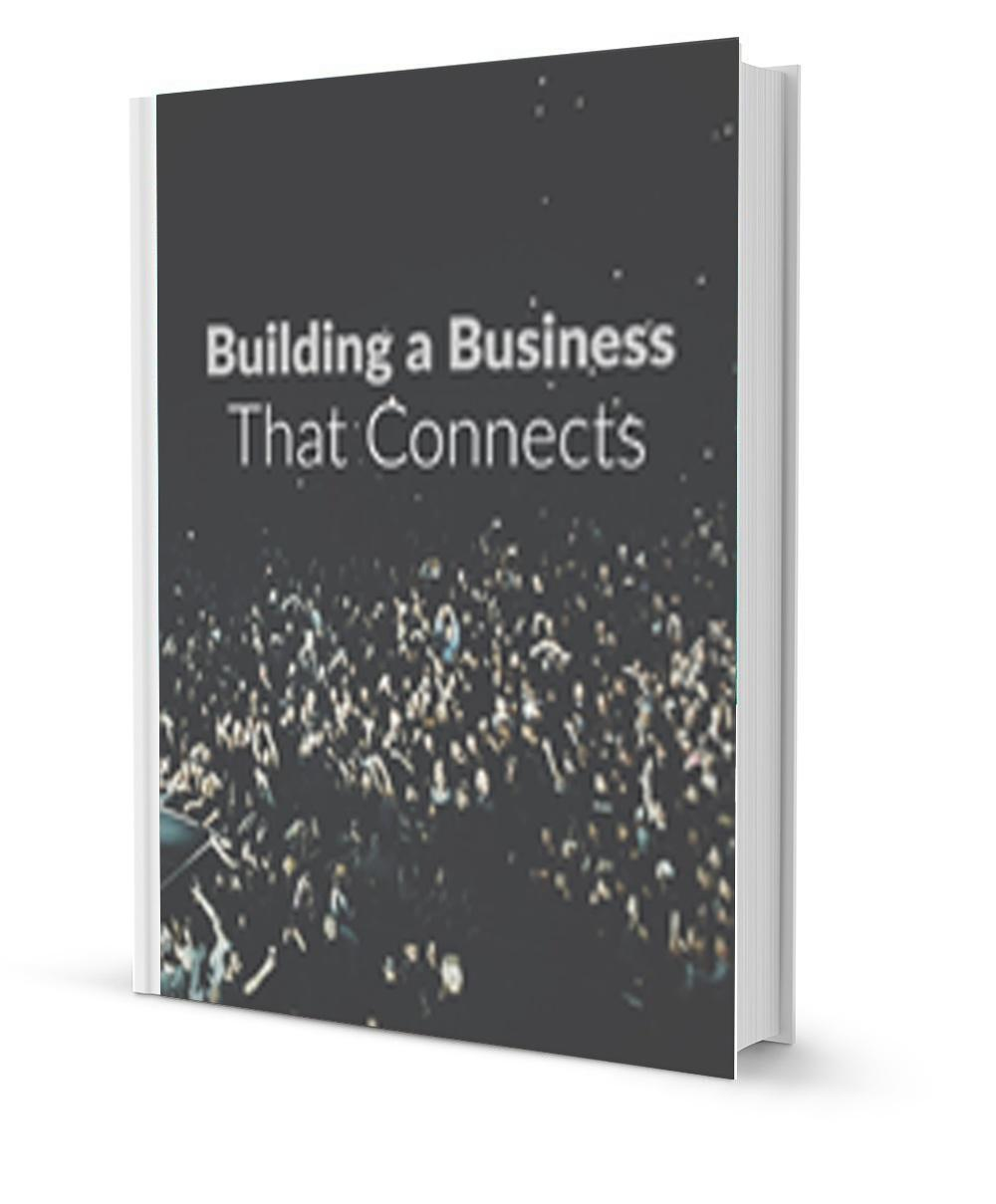 Building a Business That Connects